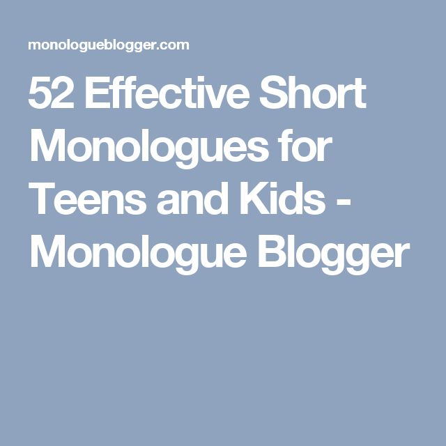 52 Effective Short Monologues for Teens and Kids - Monologue Blogger