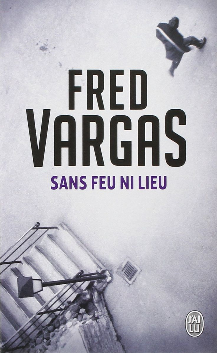 Sans feu ni lieu Fred VARGAS