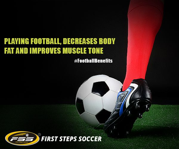 #Football is one such game that helps in decreasing body fat by initiating high metabolism and as a result, greatly improves muscle tone.  www.firststepssoccer.com
