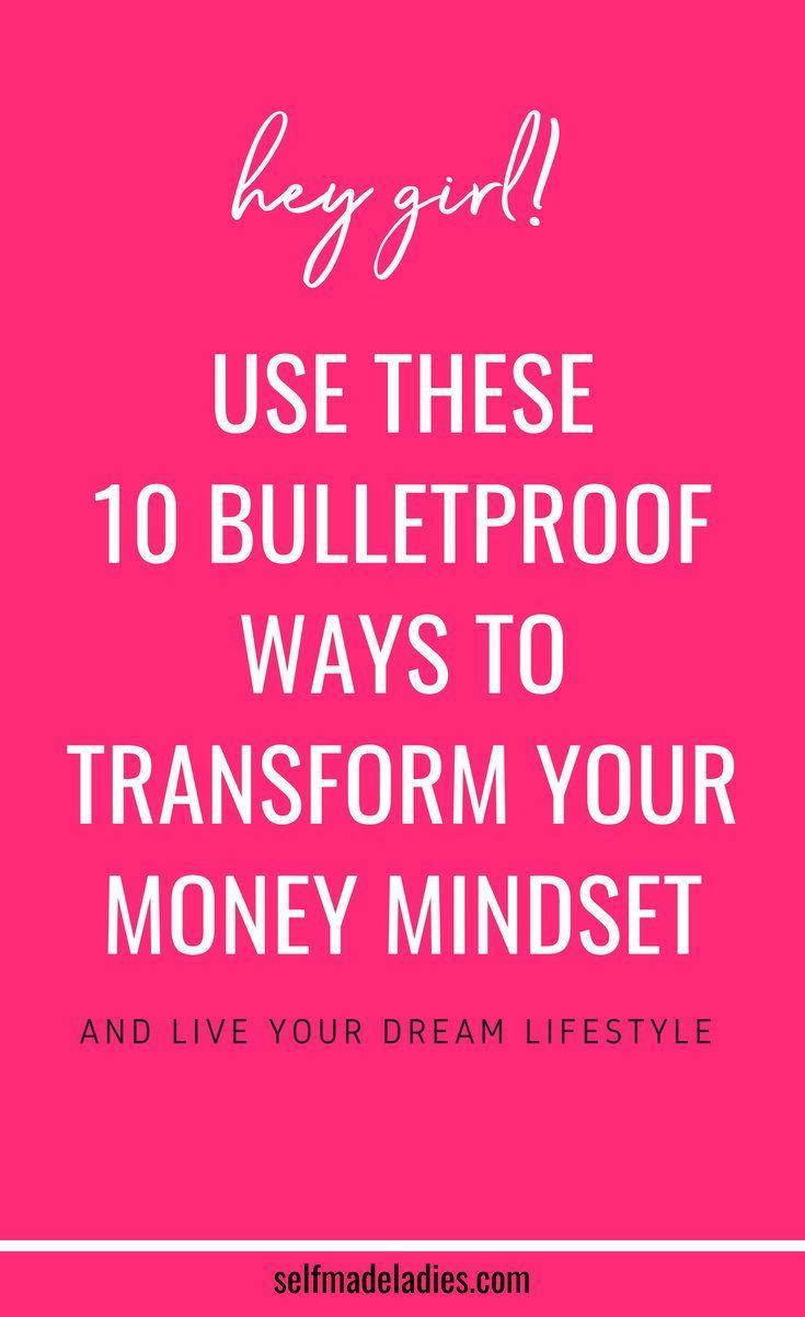 10 Bulletproof Ways To Transform Your Money Mindset Money Mindset Mindset Money Blocks
