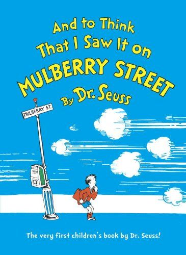 And To Think That I Saw It On Mulberry Street - MAIN Juvenile PZ8.3.G276 An 1964 - check availability @ https://library.ashland.edu/search/i?SEARCH=0394944941