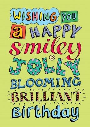 Smiley Jolly Blooming   Happy Birthday Card What better way to say, happy Birthday!