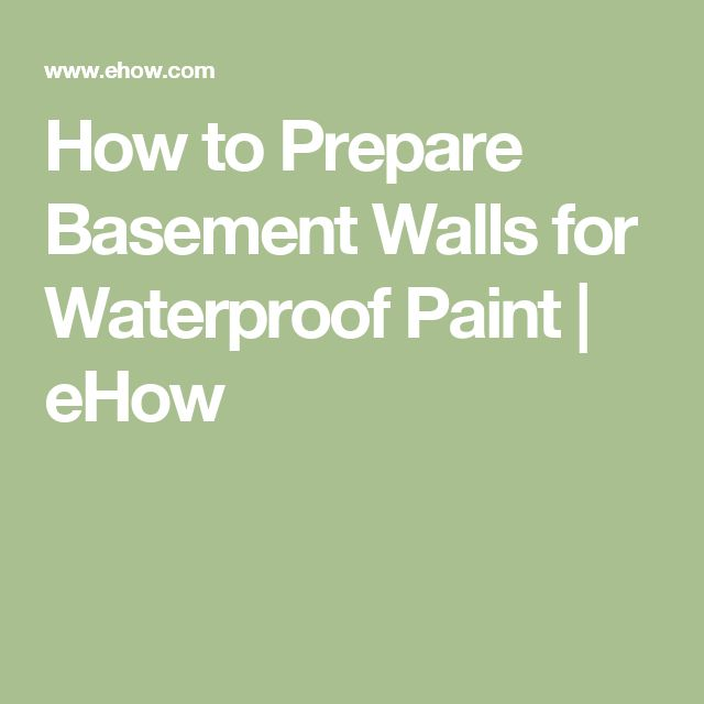 How to Prepare Basement Walls for Waterproof Paint | eHow
