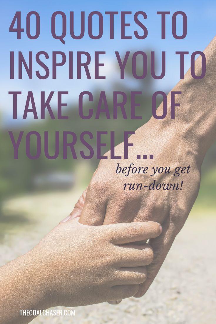 40 Zitate, die Sie inspirieren, auf sich selbst aufzupassen – Life