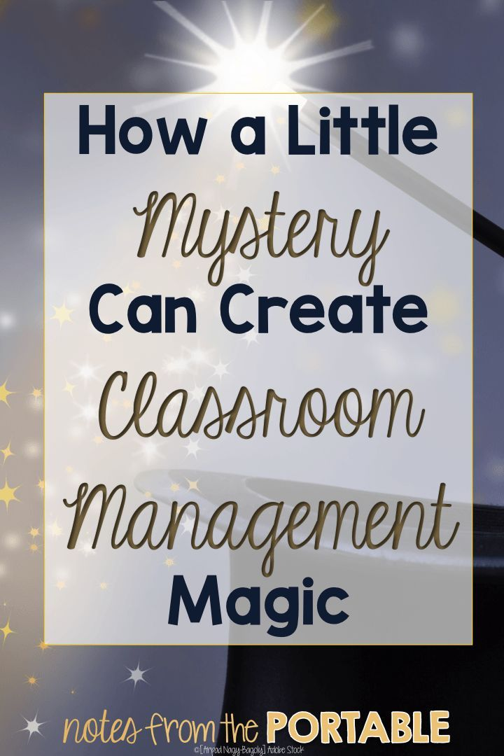 How Adding a Little Mystery Can Create Classroom Management Magic - Notes from the Portable
