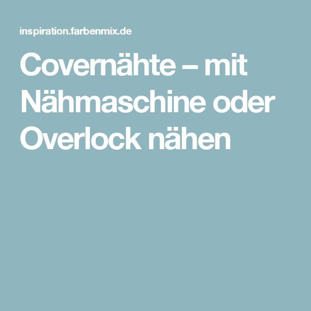 Covernähte – mit Nähmaschine oder Overlock nähen