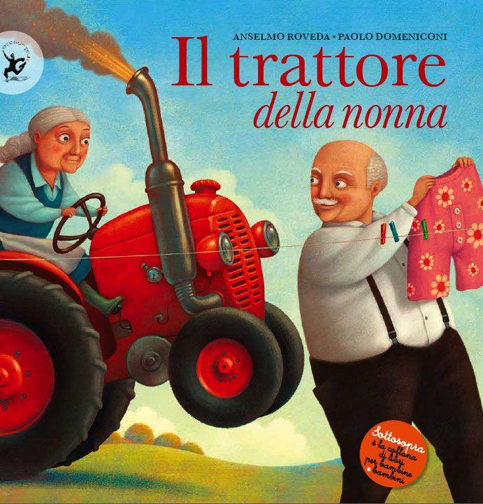 Il trattore della nonna (EDT-Giralangolo, 2014)