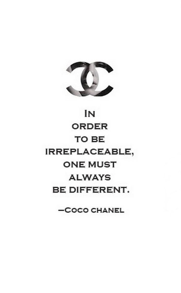In order to be irreplaceable, one must always be different. - Gabrielle Coco Chanel ...♥♥