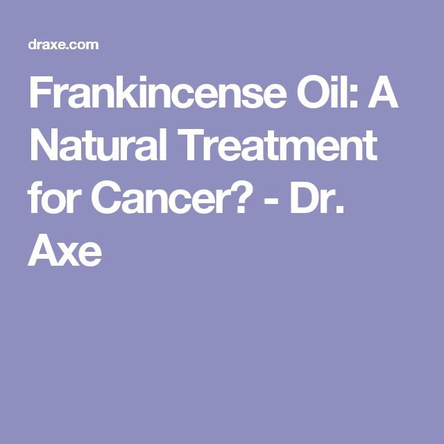 Frankincense Oil: A Natural Treatment for Cancer? - Dr. Axe