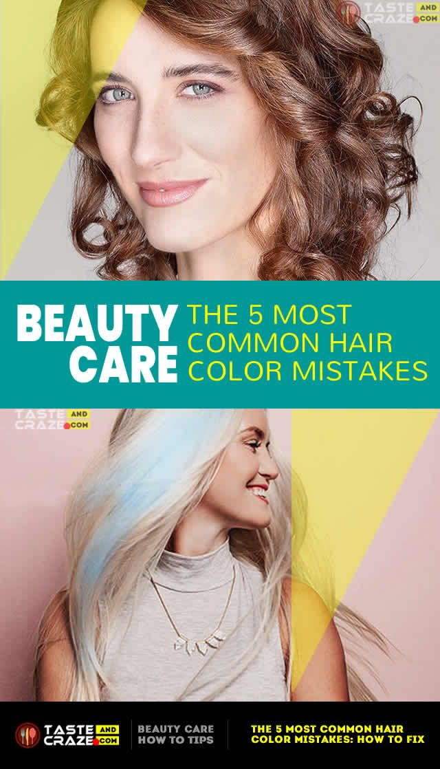 Tasteandcraze Com The 5 Most Common Hair Color Mistakes How To