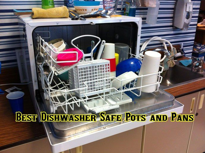 10 Best Dishwasher Safe Pots And Pans Cookware Sets For Easy Cooking And Cleaning Small Dishwasher Best Dishwasher Dishwasher Soap
