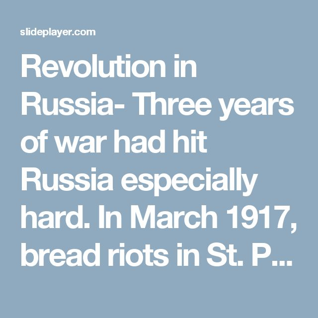 Revolution in Russia- Three years of war had hit Russia especially hard. In March 1917, bread riots in St. Petersburg erupted into a revolution that brought down the Russian monarchy. Lenin came to power with a promise to pull Russian troops out of the war. Early in 1918, Lenin signed the Treaty of Brest-Litovsk with Germany. The treaty ended Russian participation in WWI. Russia's withdrawal had an immediate impact on the war. Germany was now able to concentrate its forces on the Western…