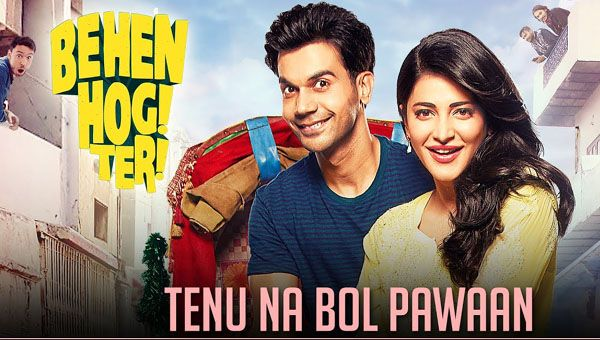 Tenu Na Bol Pawaan Lyrics from Hindi Song 2017 sung by Yasser Desai & Jyotica Tangri. A beautiful composition by Amjad-Nadeem with lyrics penned down by Rohit Sharma.  Hindi film Behen Hogi Teri starring Rajkummar Rao