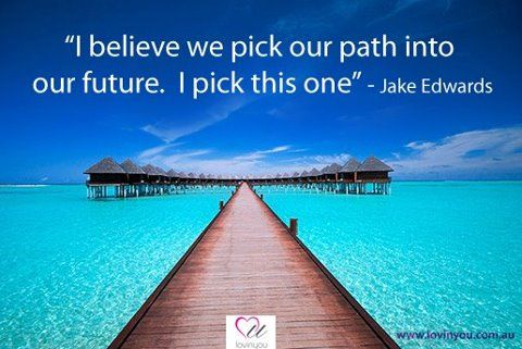 You have to make the dissension for your future and where you want to go.