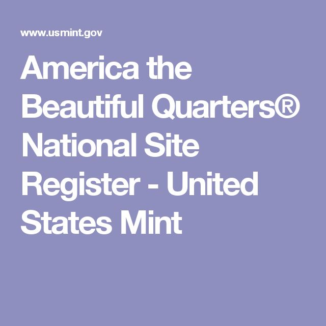 America the Beautiful Quarters® National Site Register - United States Mint