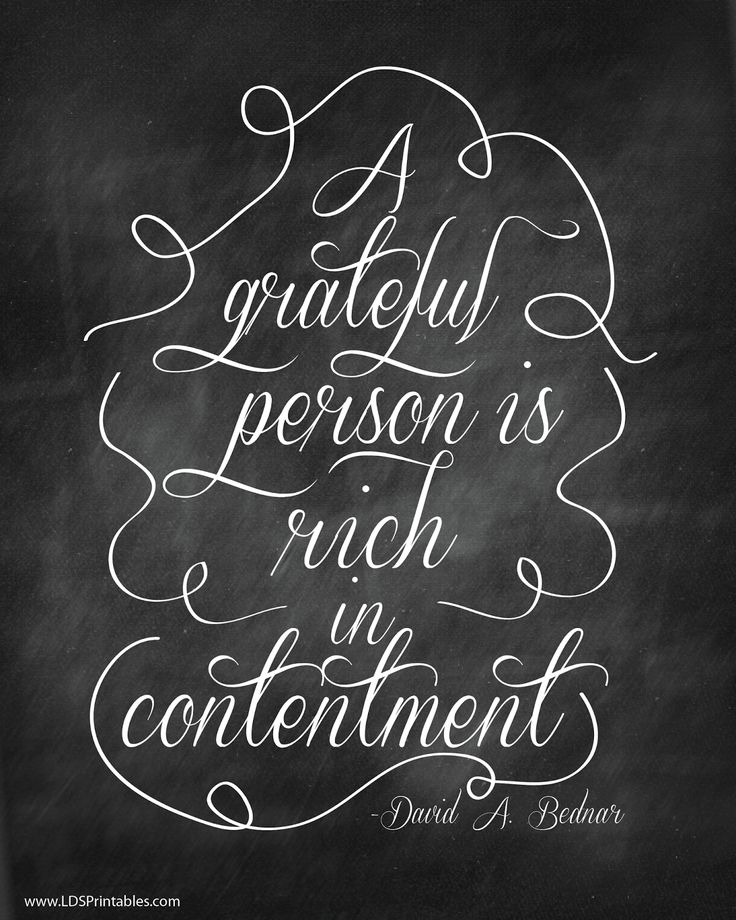 October General Conference 2013 Free Printable: A grateful person is rich in contentment. David A. Bednar. Free chalkboard printable. This would be great for Thanksgiving since it's all about gratitude!