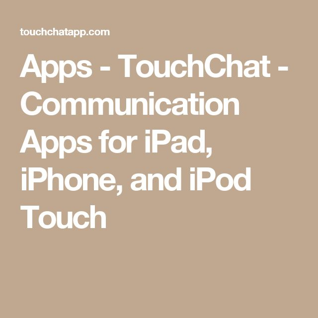 Apps - TouchChat - Communication Apps for iPad, iPhone, and iPod Touch