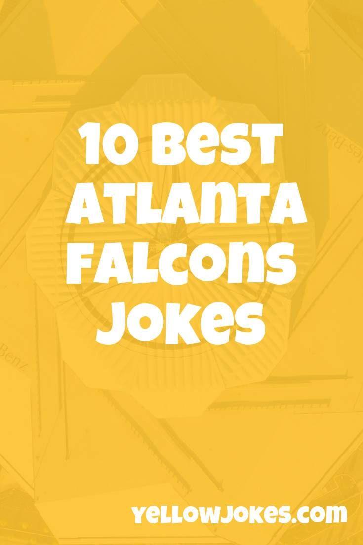 10 Best Atlanta Falcons Jokes In 2020 Atlanta Falcons Jokes Jokes Atlanta Falcons