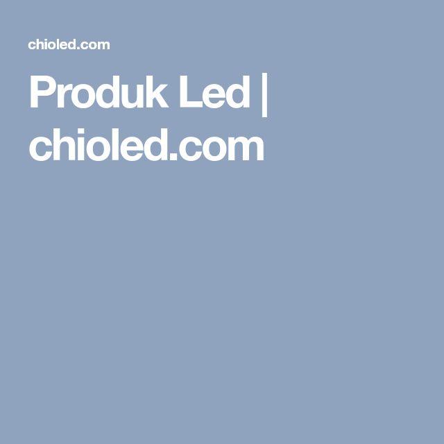 Produk Led   chioled.com