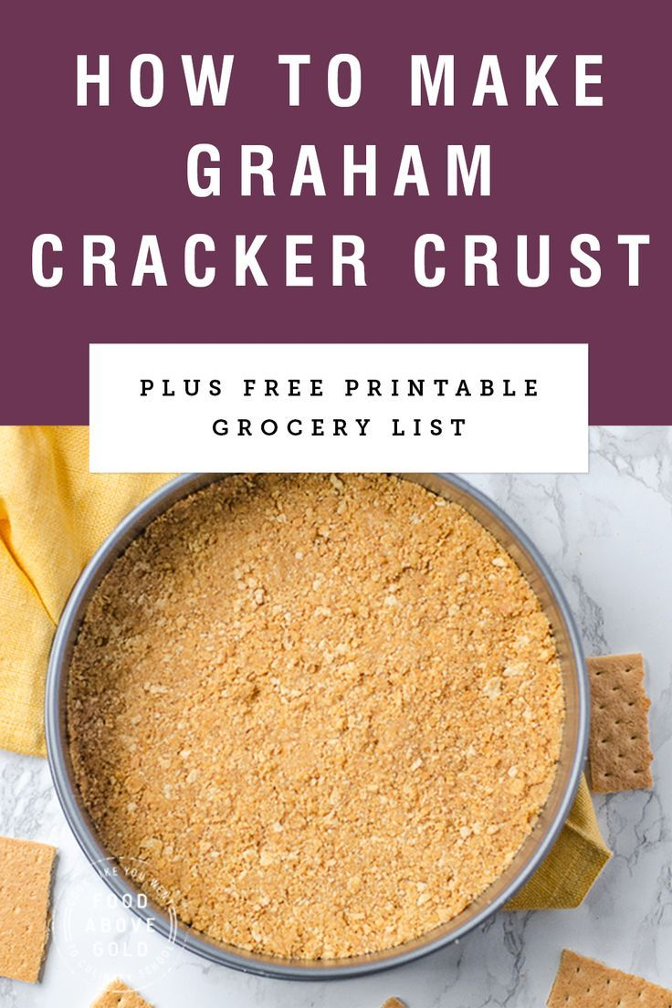 How To Make A Perfect Graham Cracker Crust Recipe Graham Cracker Crust Graham Crackers Homemade Graham Crackers
