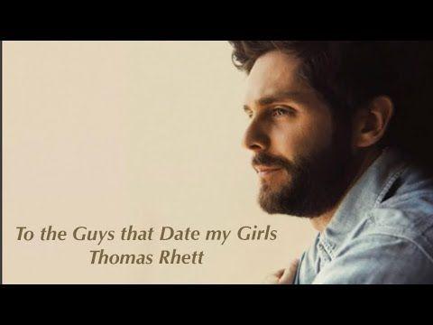 New Thomas Rhett To The Guys That Date My Girls Unreleased Youtube Thomas Rhett Greatest Songs My Music