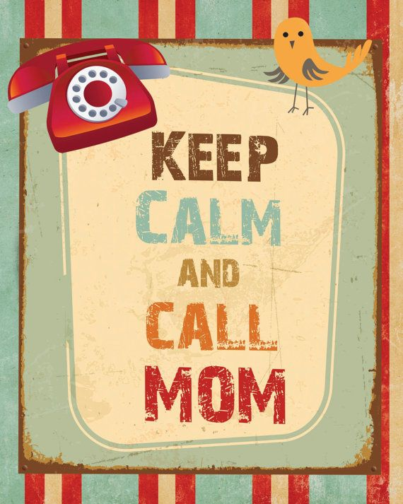 Keep Calm and Call Mom by MarcieMesserDesign on Etsy, $12.00