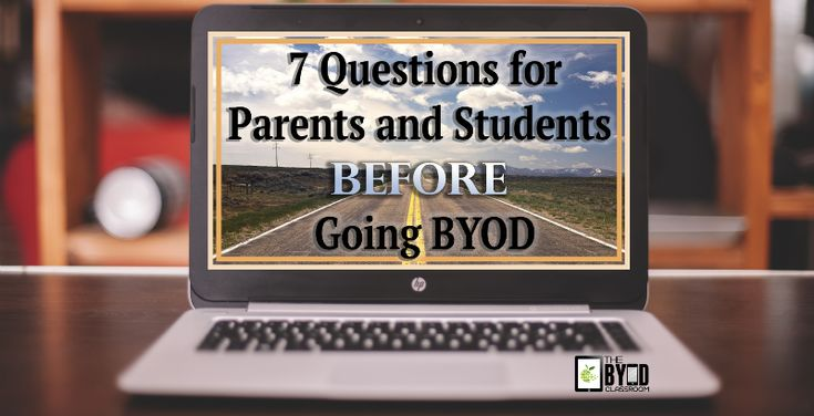 7 Questions for Parents and Students Before Going BYOD