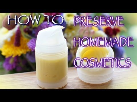 Learn How to Preserve Your Homemade Cosmetics, Home Remedies  Properly & How to Choose the most appropriate preservative or antioxidant for your product