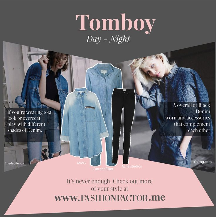 Denim is versatile and has its own personality. Discover how to adapt it to your tomboy style both for daytime and night time
