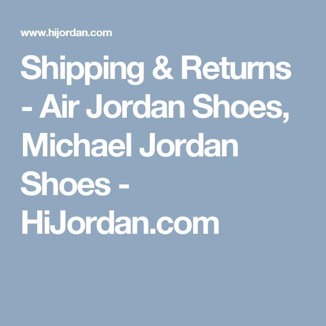 Shipping & Returns - Air Jordan Shoes, Michael Jordan Shoes - HiJordan.com
