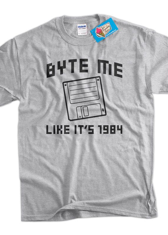 Funny Computer TShirt  Byte Me Tee Shirt T Shirt by IceCreamTees, $14.99  that's funny and that's my year turning 30 in a about 3 months :) Id so wear that :)