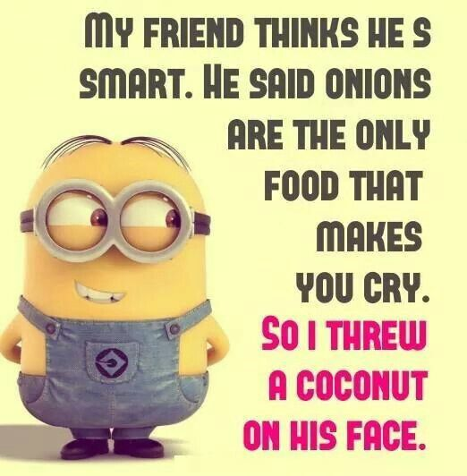 Minions... This should have been a purple Minion quote