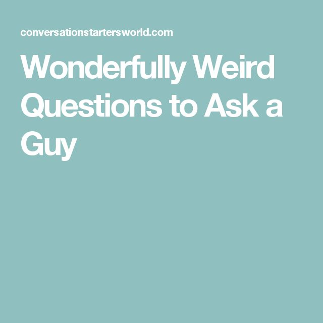 Crazy dating questions