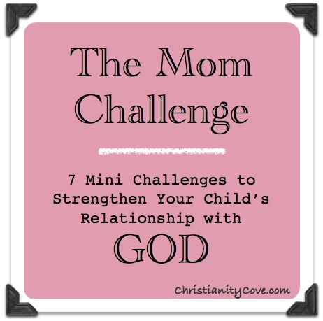 7 Mini Challenges to Strengthen Your Child's Relationship with God