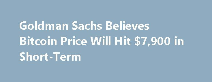"Goldman Sachs Believes Bitcoin Price Will Hit $7,900 in Short-Term https://betiforexcom.livejournal.com/27919671.html  Sheba Jafari, vice president at Goldman Sachs FICC Market Strats team, believes the bitcoin price will surpass the $7,900 mark in the short-term. ""The market has shown evidence of an impulsive rally since breaking above 6,044. Next in focus [$]7,941. Might consolidate there before continuing higher,"" said Jafari. $7,941, a Realistic Target? Jafari's bitcoin price … Continue…"