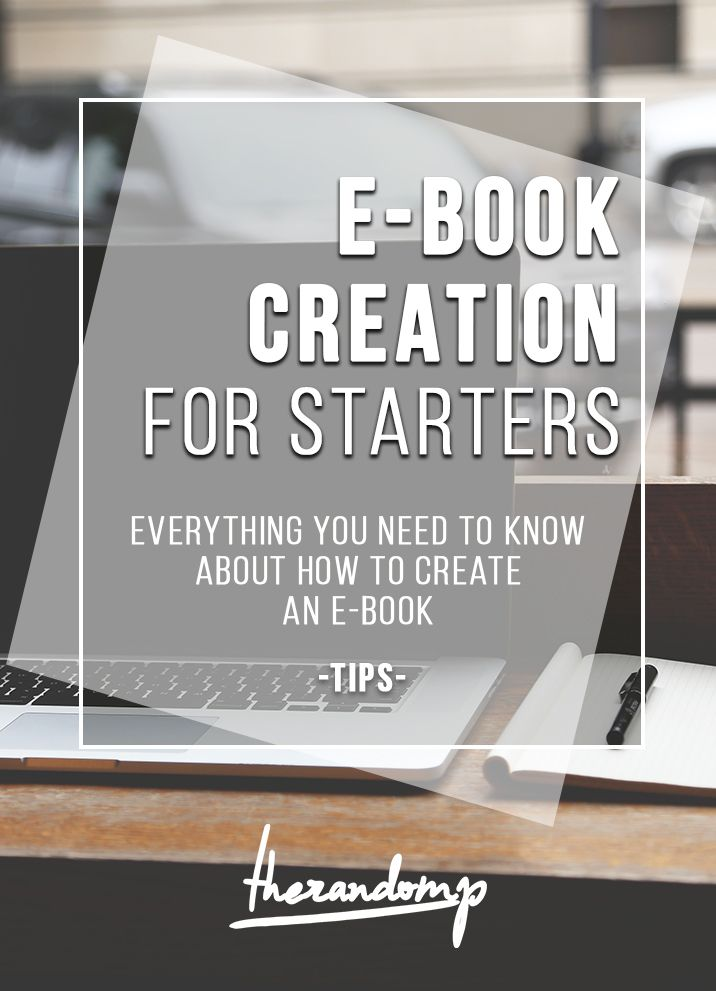 E-book creation for starters: How to write and publish your first e-book: http://therandomp.com/blog/e-book-writing-experience-tips