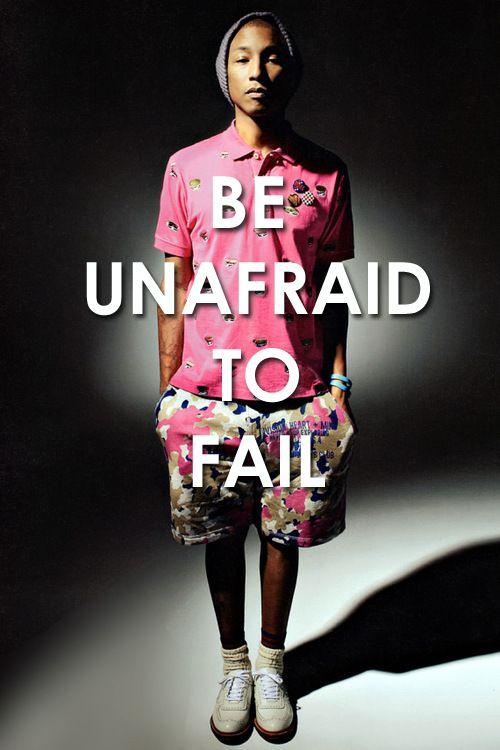 Pharrell Williams: Be unafraid to fail