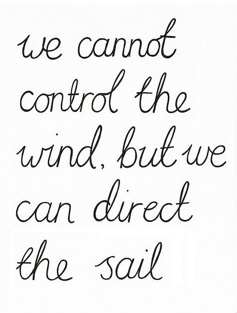 .Life Quotes, Wind, Control, Remember This, Inspiration, Direction, Lifequotes, Living, Sailing Away