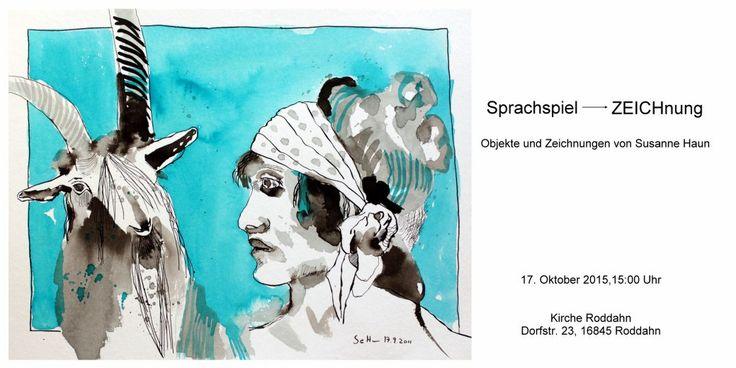 Einladung Sprachspiel Zeichnung - Ausstellung Zeichnungen von Susanne Haun in Roddahn