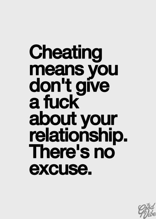 If the thought of cheating on your spouse crosses your mind more than once, you shouldn't be in a relationship with them.