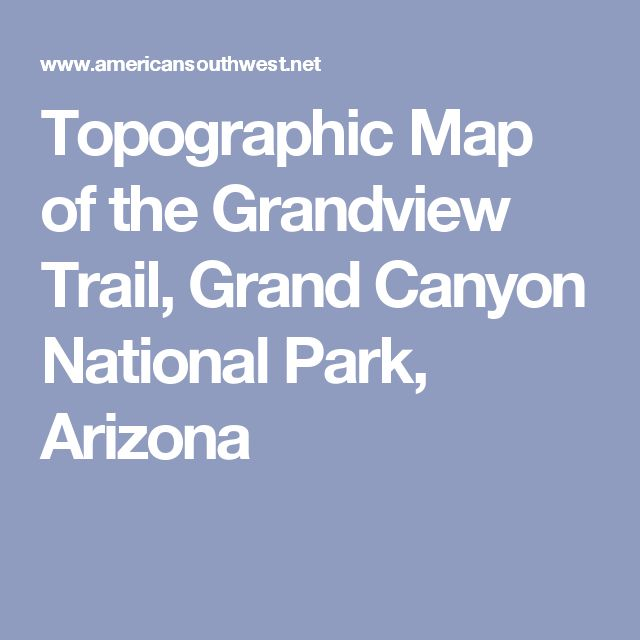 Topographic Map of the Grandview Trail, Grand Canyon National Park, Arizona