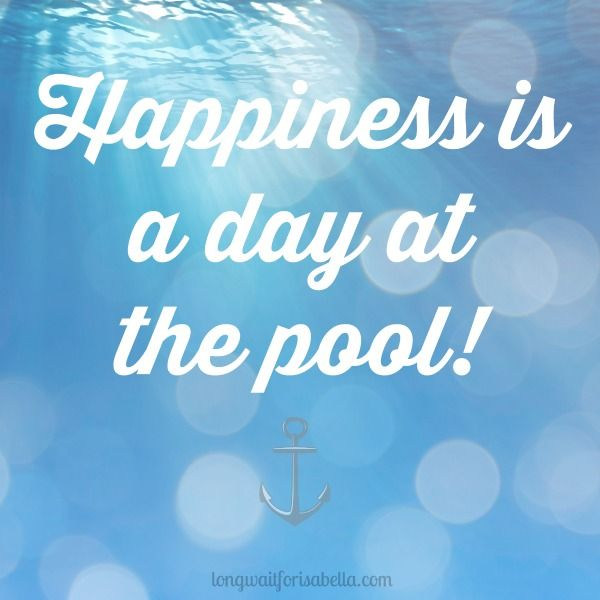 Happiness is a day at the pool. {Pool Quote}