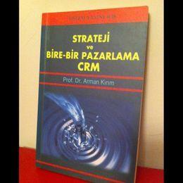 Strateji ve Birebir Pazarlama CRM /  Prof. Dr. Arman Kırım (İkinci El Kitap)