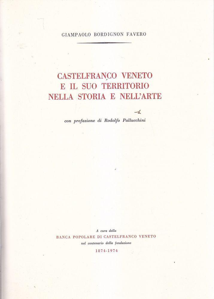 CASTELFRANCO VENETO E IL SUO TERRITORIO 2 volumi Giampaolo Bordignon Favero 1975