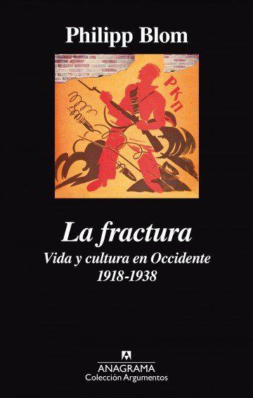 """La fractura: vida y cultura en Occidente, 1918-1938. Localización / Kokagunea: Planta 1 / Lehen solairua. Signatura / Sinadura: 930.85(4)""""19"""" BLO"""