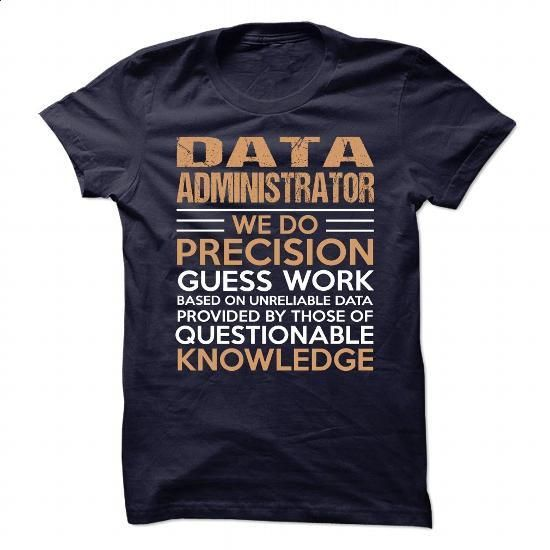DATA-ADMINISTRATOR #shirt #Tshirt. SIMILAR ITEMS => https://www.sunfrog.com/No-Category/DATA-ADMINISTRATOR-89337322-Guys.html?60505