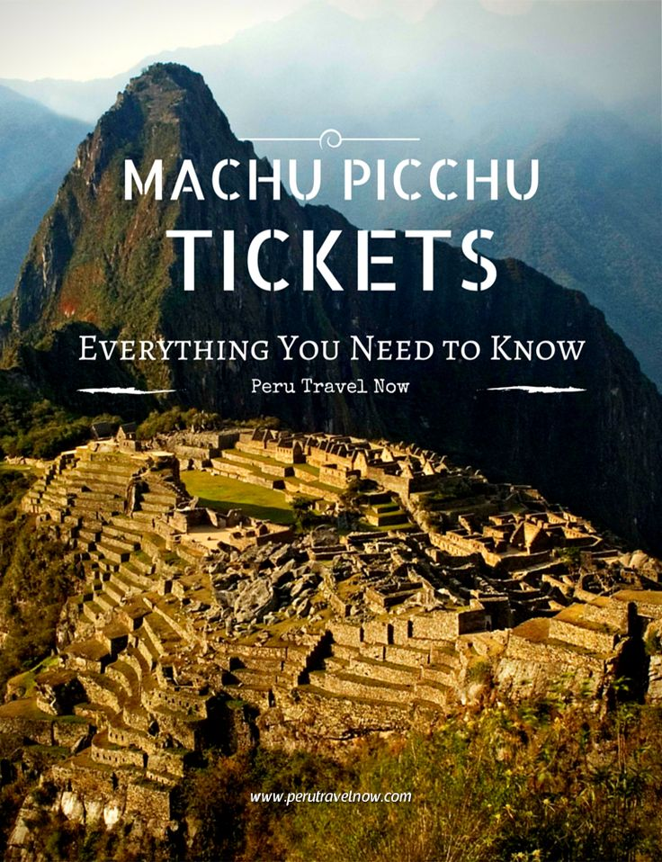 Peru Travel Tips l Everything you need to know about Machu Picchu tickets l @perutravelnow_