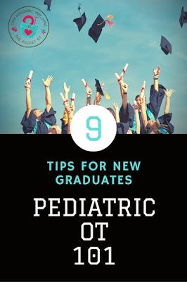 The Pocket Occupational Therapist: Pediatric OT 101 ~ 9 Tips For New Graduates