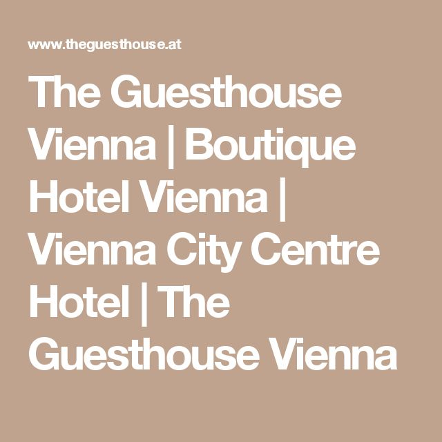The Guesthouse Vienna | Boutique Hotel Vienna | Vienna City Centre Hotel | The Guesthouse Vienna