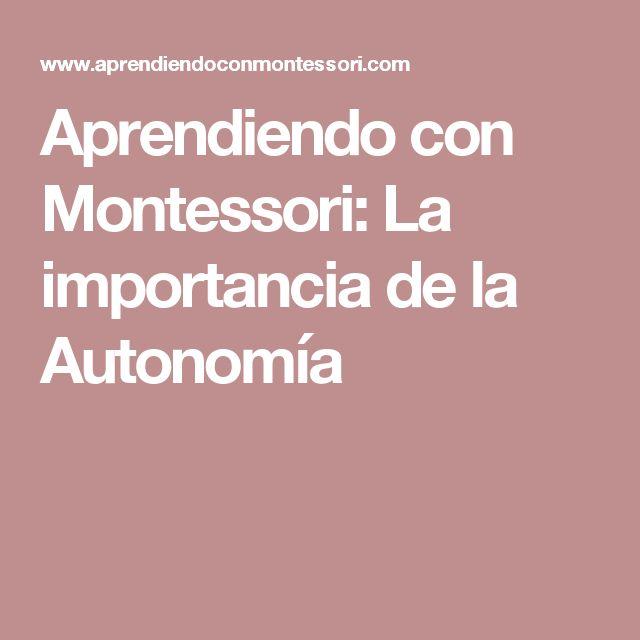 Aprendiendo con Montessori: La importancia de la Autonomía